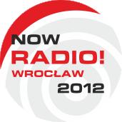 Now Radio! Wroclaw 2012 - Radio Wroclaw